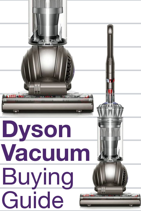 Dyson Vacuum Buying Guide