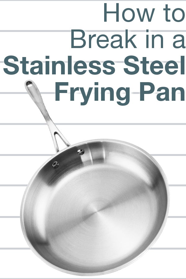 How to Break in a Stainless Steel Frying Pan