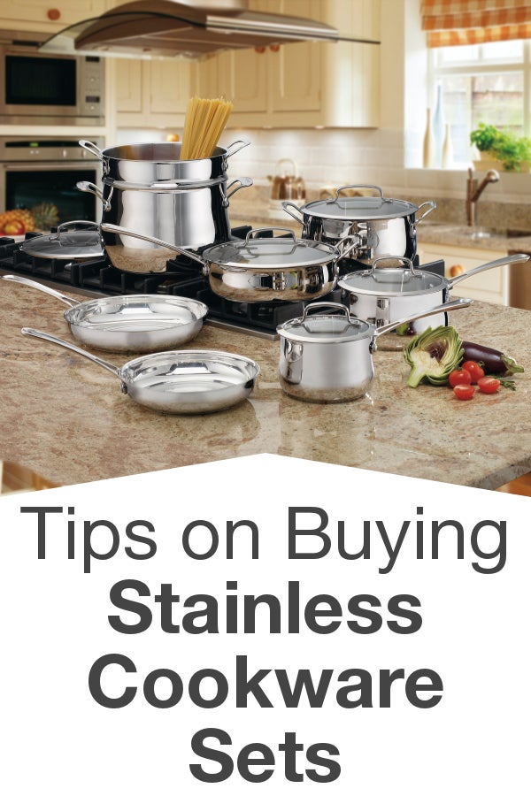 Tips on Buying Stainless Cookware Sets from Overstock™. When you know what to look for, you'll be able to choose the best stainless cookware set for your kitchen.