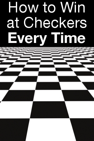 How to Win at Checkers Every Time
