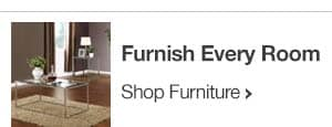 Furnish Every Room - Shop Furniture