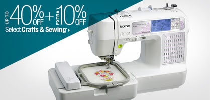 Up to 40% off + Extra 10% off Select Crafts & Sewing*