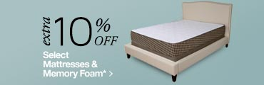 Extra 10% off Select Matresses & Memory Foam