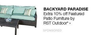 Backyard Paradise>>Extra 10% off Featured Patio Furniture by RST Outdoor*