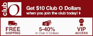 Club O - Get $10 in Club O Dollars when you join the club today! - Free Shipping - 5-40% in Club O Dollars - VIP Access