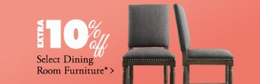 Extra 10% off Select Dining Room Furniture*