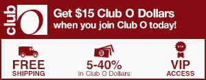 Club O - Get Get $15 Club O Dollars when you join Club O today! - Free Shipping - 5-40% in Club O Dollars - VIP Access