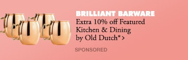 Brilliant Barware>>Extra 10% off Featured Kitchen & Dining by Old Dutch*