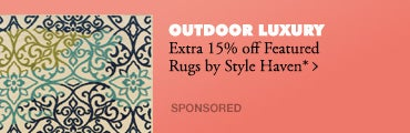 Outdoor Luxury>>Extra 15% off Featured Rugs by Style Haven*