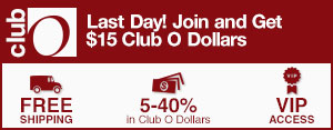 Club O - Last Day! Join and Get $15 Club O Dollars - Free Shipping - 5-40% in Club O Dollars - VIP Access