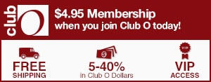 Club O - $4.95 membership when you join Club O today! - Free Shipping - 5-40% in Club O Dollars - VIP Access