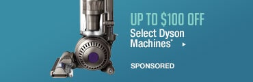 Up to $100 off Select Dyson Technology*