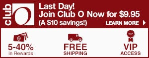 Club O - Last Day! Join Club O Now for $9.95 (a $10 savings!) - 5-40% in Club O Dollars - Free Shipping - VIP Access