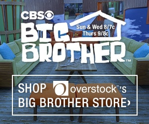 CBS Big Brother? (Sun & Wed 8/7c Thurs 9/8c)- Shop Overstock's? Big Brother Store