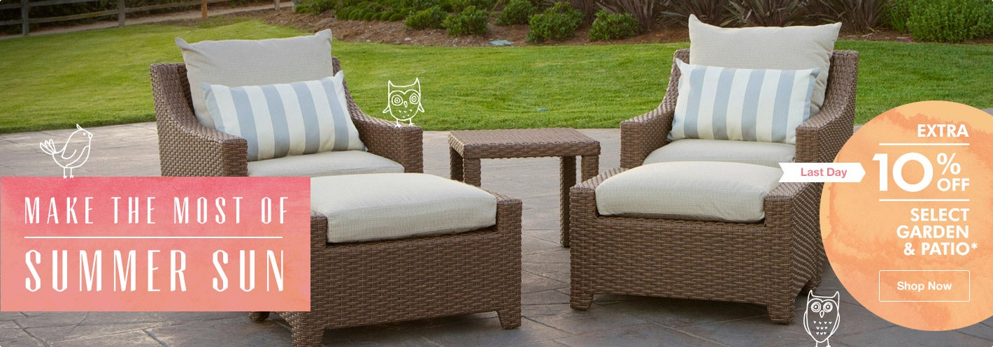 Make the Most of Summer Sun. Extra 10% Off Select Garden & Patio*. Shop Now.