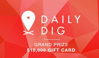 Daily Dig. Grand Prize $10,000 Gift Card.
