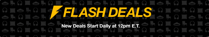 Flash Deals. New Deals Sart Daily At 12 PM E.T.