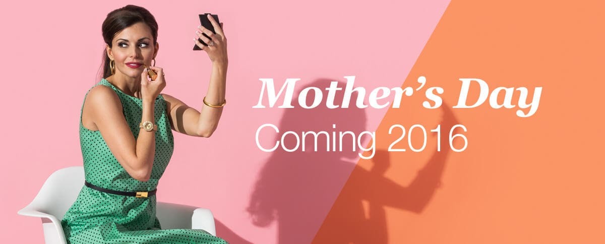 Mother's Day Coming 2016