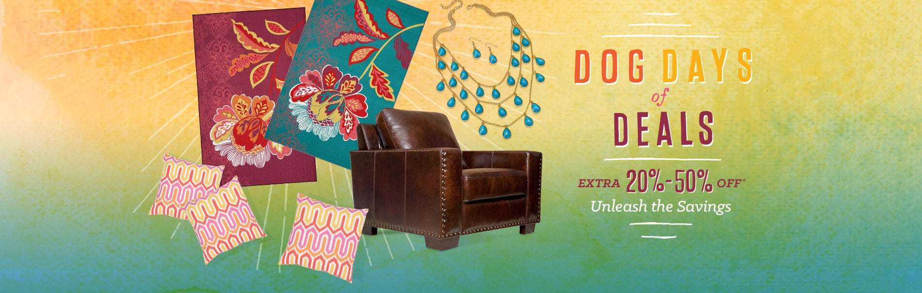 Dog Days of Deals Extra 20-50% off Unleash The Savings