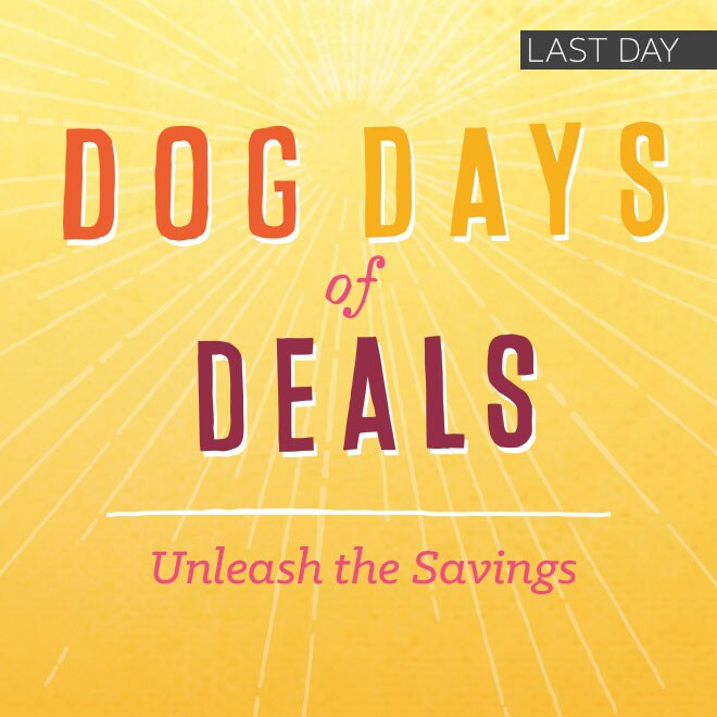 Last Day - Up to 55% + Extra 20-50% off Dog Days of Deals*