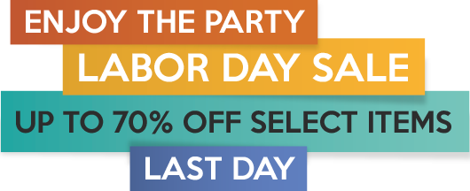 Last Day - Enjoy the Party - Labor Day Sale - Up to 70% off Select Items
