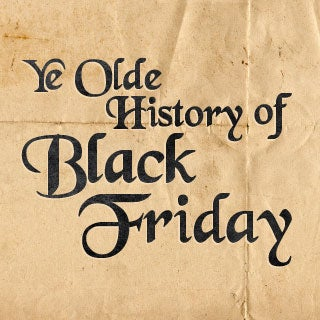 Ye Olde History of Black Friday