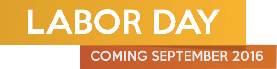 Labor Day Sale - Coming September 2016