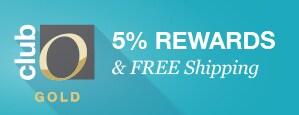 CLub O Gold 5% Rewards & FREE Shipping