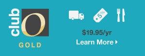 Club O Gold - $19.95/yr - Learn More