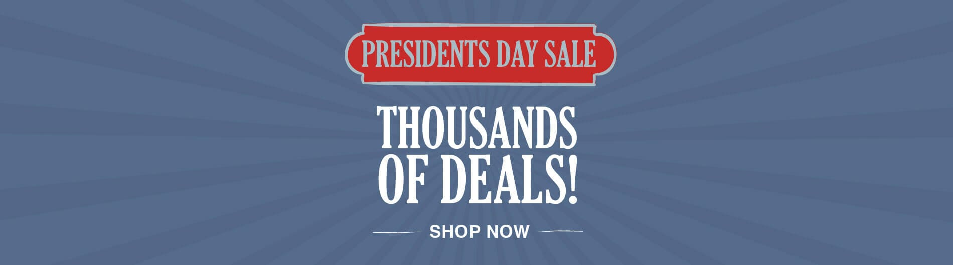 President's Day Sale - Thousands of Deals