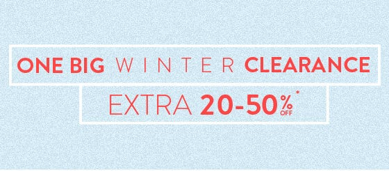 One Big Winter Clearance - Extra 20-50% off*