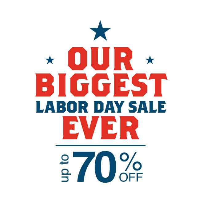 Up to 70% off Labor Day*