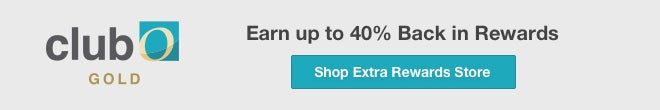 Club O Gold - Earn up to 40% Back in Rewards - Shop Extra Rewards Store