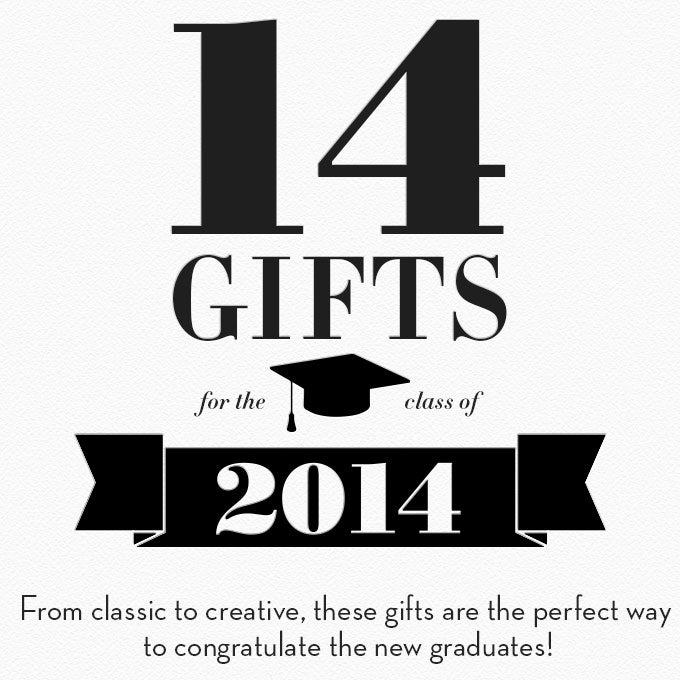 14 Gifts for The Class of 2014 - From classic to creative, these gifts are the perfect way to congratulate the new graduates!