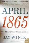 April 1865: The Month That Saved America (Paperback)