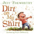 Dirt on My Shirt (Hardcover)