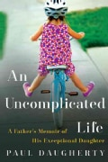 An Uncomplicated Life: A Father's Memoir of His Exceptional Daughter (Hardcover)