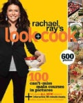 Rachael Ray's Look + Cook: 100 Can't-miss Main Courses in Pictures (Paperback)