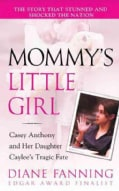 Mommy's Little Girl: Casey Anthony and Her Daughter Caylee's Tragic Fate (Paperback)