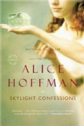 Skylight Confessions: A Novel (Paperback)