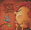 What Are You So Grumpy About? (Paperback)