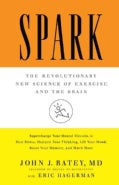 Spark: The Revolutionary New Science of Exercise and the Brain (Hardcover)