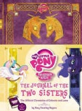 The Journal of the Two Sisters: The Official Chronicles of Princesses Celestia and Luna (Hardcover)