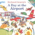 Richard Scarry's a Day at the Airport (Paperback)