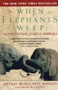 When Elephants Weep: The Emotional Lives of Animals (Paperback)