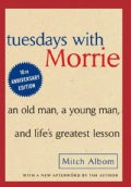 Tuesdays With Morrie: An Old Man, a Young Man, and Life's Greatest Lesson (Hardcover)