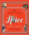 The Annotated Alice: Alice's Adventures in Wonderland & Through the Looking-glass (Hardcover)