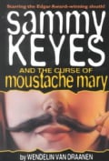 Sammy Keyes and the Curse of Moustache Mary (Paperback)