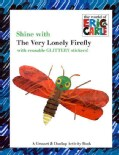 Shine With the Very Lonely Firefly (Paperback)