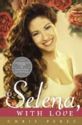 To Selena, With Love (Paperback)